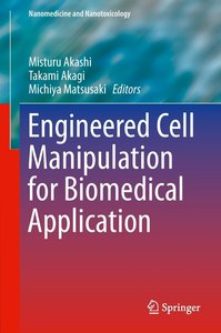 Engineered Cell Manipulation for Biomedical Application
