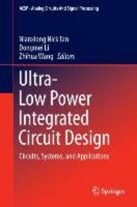 Ultra-Low Power Integrated Circuit Design
