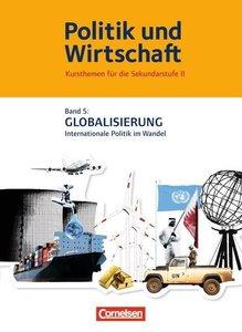 Politik und Wirtschaft 5 Globalisierung und Internationale Polit