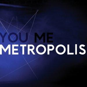 You,Me,Metropolis (180g Vinyl)