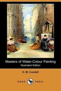 Masters of Water-Colour Painting (Illustrated Edition) (Dodo Pre