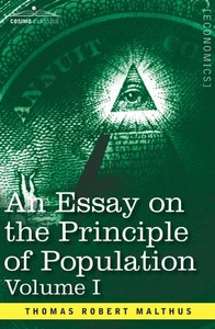 An Essay on the Principle of Population, Volume I