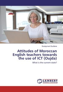Attitudes of Moroccan English teachers towards the use of ICT (O