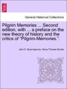 Pilgrim Memories ... Second edition, with ... a preface on the n