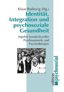 Identität, Integration und psychosoziale Gesundheit