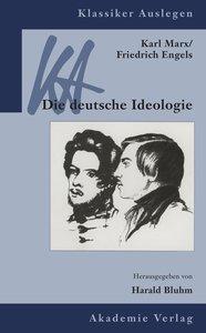 Karl Marx / Friedrich Engels: Die deutsche Ideologie
