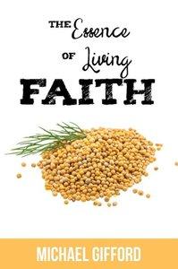 The Essence of Living Faith