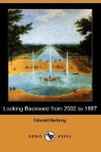 Looking Backward from 2000 to 1887 (Dodo Press)