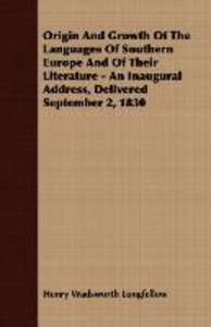 Origin and Growth of the Languages of Southern Europe and of The