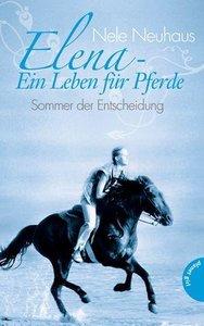 Elena - Ein Leben für Pferde 02: Sommer der Entscheidung