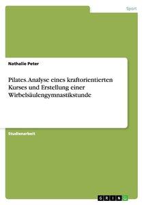 Pilates. Analyse eines kraftorientierten Kurses und Erstellung e