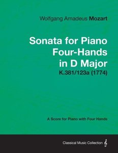 Sonata for Piano Four-Hands in D Major - A Score for Piano with