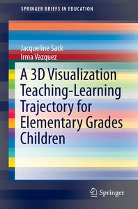 A 3D visualization teaching-learning trajectory for elementary g