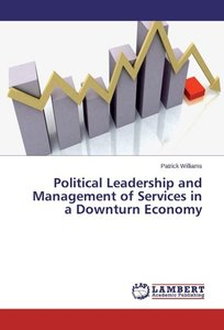 Political Leadership and Management of Services in a Downturn Ec