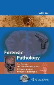 Forensic Pathology for Forensic Scientists, Police, and Death In