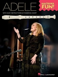 Adele - Recorder Fun!: With Easy Instructions & Fingering Chart
