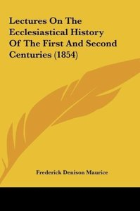 Lectures On The Ecclesiastical History Of The First And Second C