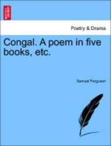 Congal. A poem in five books, etc.