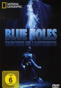 National Geographic - Blue Holes - Tauchen im Labyrinth