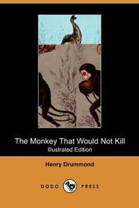 The Monkey That Would Not Kill (Illustrated Edition) (Dodo Press
