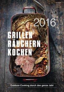 Grillen, Räuchern, Kochen 2016 Rezeptkalender