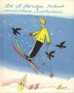 Des Sankt Moritzer Peterli wunderbares Skiabenteuer und Ein somm