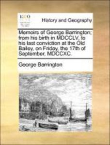 Memoirs of George Barrington; from his birth in MDCCLV, to his l