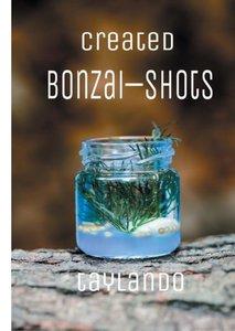 Created Bonzai-Shots