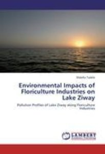 Environmental Impacts of Floriculture Industries on Lake Ziway