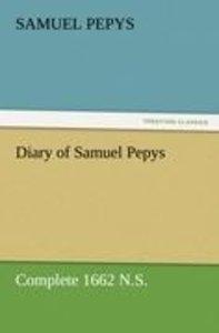 Diary of Samuel Pepys - Complete 1662 N.S.