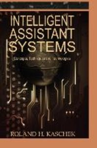 Intelligent Assistant Systems: Concepts, Techniques and Technolo
