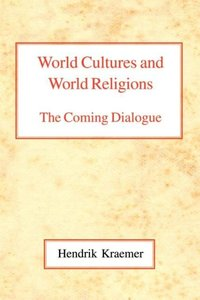 World Cultures and World Religions: The Coming Dialogue