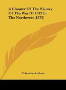A Chapter Of The History Of The War Of 1812 In The Northwest (18