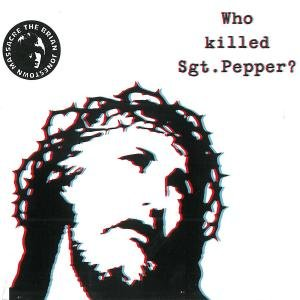 Who Killed SGT Pepper?