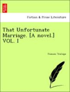 That Unfortunate Marriage. [A novel.] VOL. I