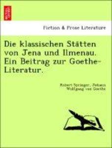 Die klassischen Sta¨tten von Jena und Ilmenau. Ein Beitrag zur G