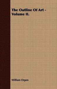 The Outline Of Art - Volume II.