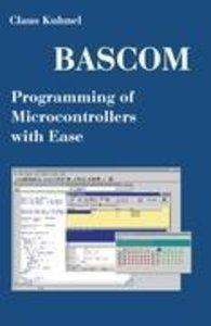 BASCOM Programming of Microcontrollers with Ease