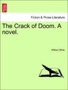 The Crack of Doom. A novel. Vol. I.