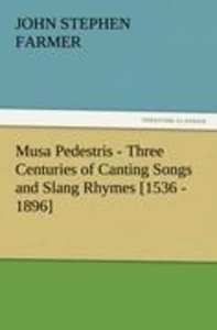 Musa Pedestris - Three Centuries of Canting Songs and Slang Rhym
