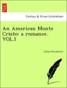 An American Monte Cristo: a romance. VOL.I