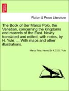The Book of Ser Marco Polo, the Venetian, concerning the kingdom
