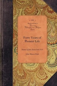 Forty Years of Pioneer Life