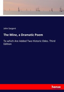 The Mine, a Dramatic Poem