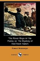 The Rover Boys on the Plains; Or, the Mystery of Red Rock Ranch - zum Schließen ins Bild klicken