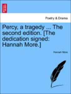 Percy, a tragedy ... The second edition. [The dedication signed: