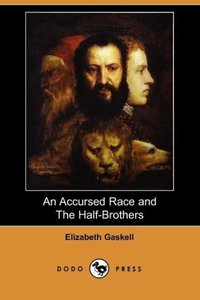 An Accursed Race and the Half-Brothers (Dodo Press)