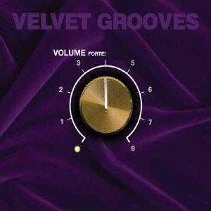 Velvet Grooves Volume Forte!