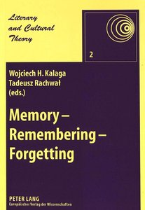 Memory - Remembering - Forgetting