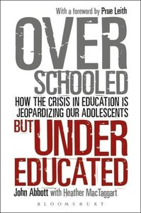 Overschooled But Undereducated: How the Crisis in Education Is J